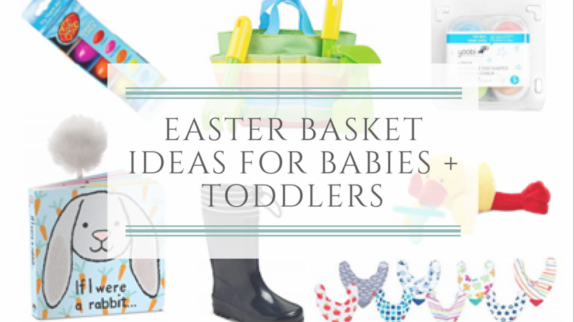 Easter basket toy ideas for babies + toddlers
